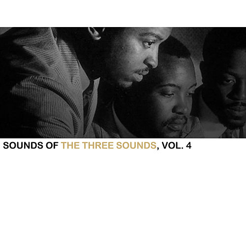 Sounds of the Three Sounds, Vol. 4 by The Three Sounds