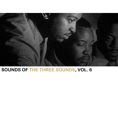 Sounds of the Three Sounds, Vol. 6 by The Three Sounds