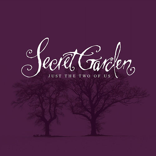 Just The Two Of Us by Secret Garden