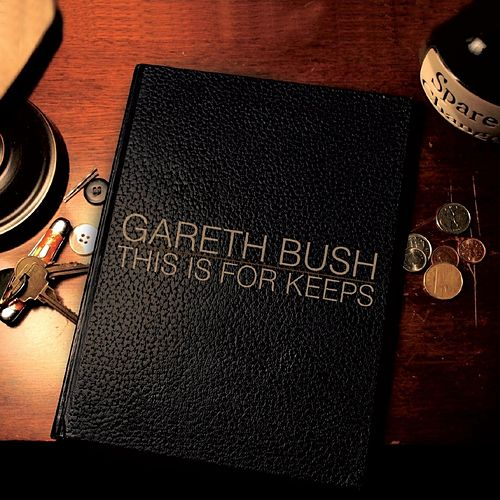 This Is for Keeps de Gareth Bush