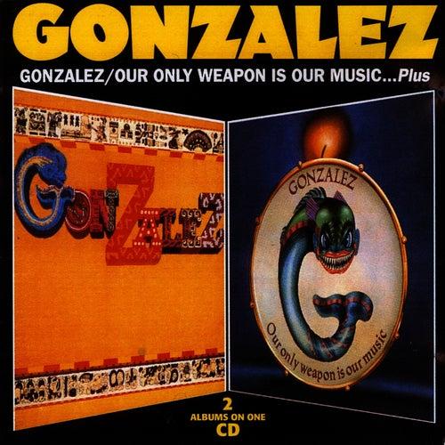 Gonzalez - Our Only Weapon Is Our Music von Gonzalez