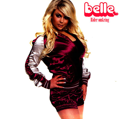 Rider Omkring by Belle