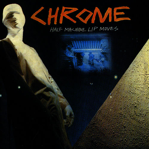 Half Machine Lip Moves / Alien Soundtracks von Chrome