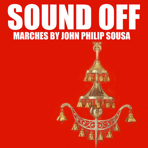 Sound Off de John Philip Sousa