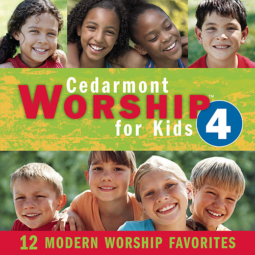Cedarmont Worship For Kids, Volume 4 by Cedarmont Kids