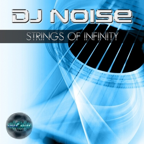 Strings of Infinity by DJ Noise
