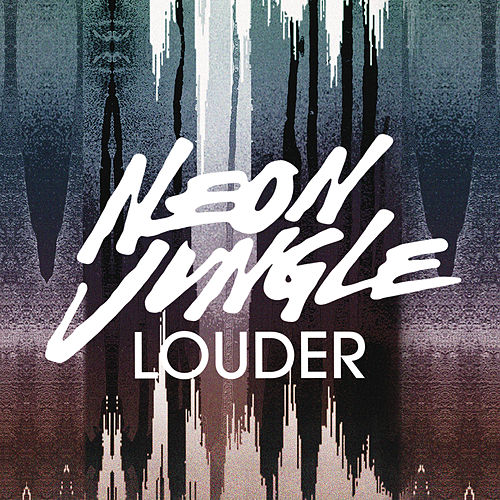 Louder (Remixes) de Neon Jungle