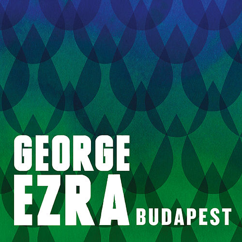 Budapest (Remixes) by George Ezra