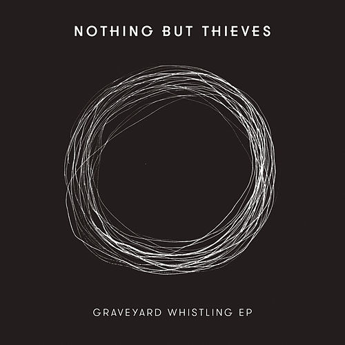 Graveyard Whistling - EP de Nothing But Thieves
