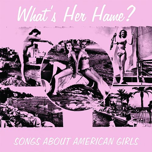 What's Her Name? (1950S Songs About American Girls) by Various Artists