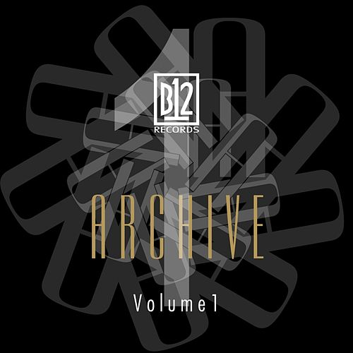 B12 Records Archive, Vol. 1 by B12