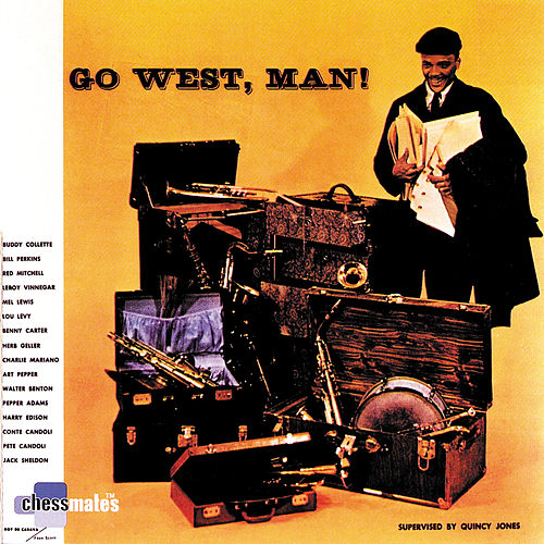 Go West, Man! de Quincy Jones