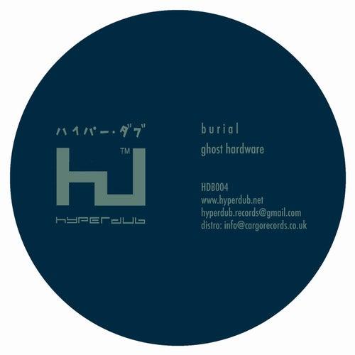 Ghost Hardware EP von Burial