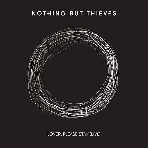 Lover, Please Stay de Nothing But Thieves