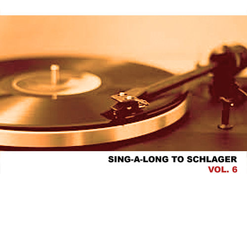 Sing-A-Long To Schlager, Vol. 6 de Various Artists