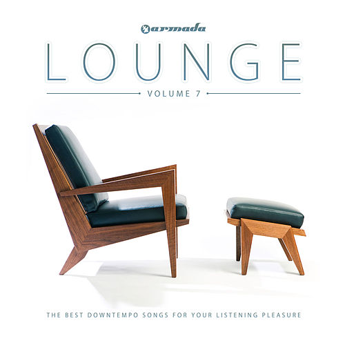 Armada Lounge, Vol. 7 (The Best Downtempo Songs For Your Listening Pleasure) de Various Artists