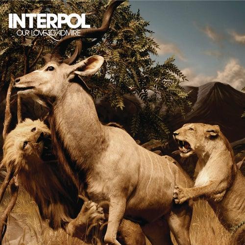 Our Love To Admire de Interpol