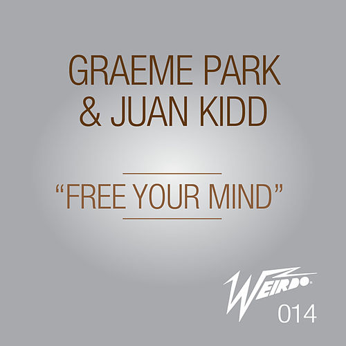 Free Your Mind (Original Mix) by Graeme Park