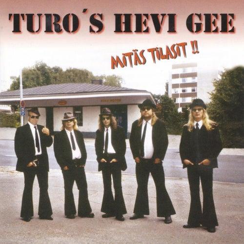 Mitäs tilasit!! von Turo's Hevi Gee