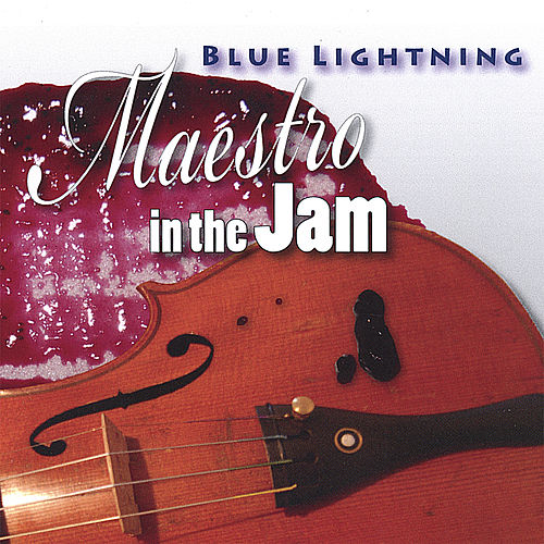 Maestro In the Jam by Blue Lightning