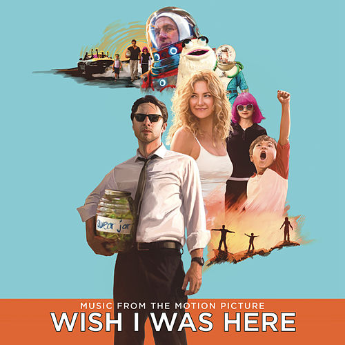 Wish I Was Here (Music From The Motion Picture) di Various Artists