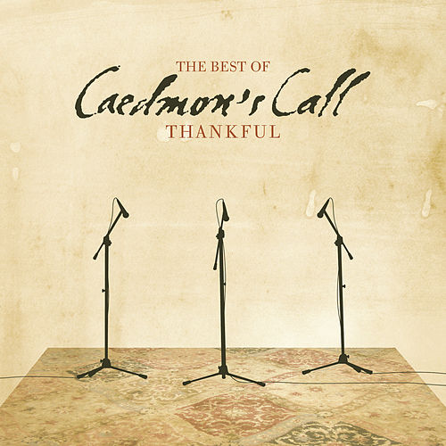 Thankful, The Best of Caedmon's Call de Caedmon's Call