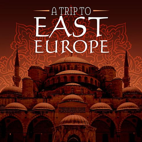 A Trip to East Europe de Various Artists