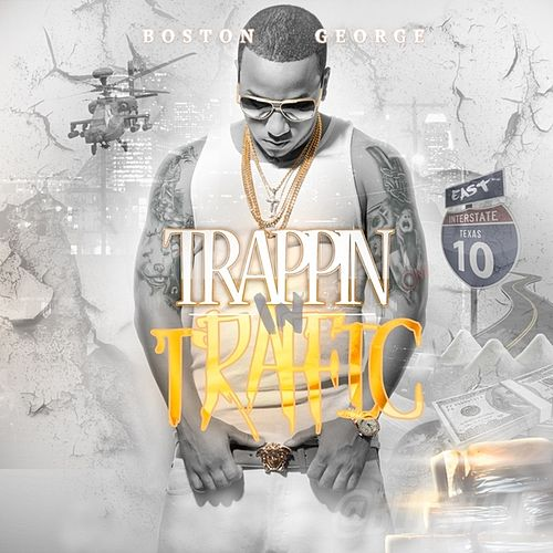 Trappin In Traffic by Boston George (B-3)