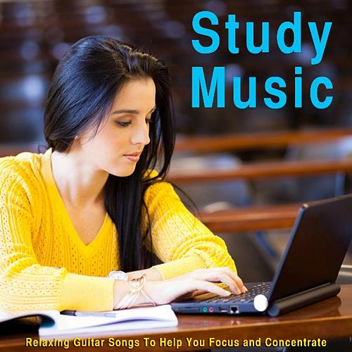 Study Music: Relaxing Guitar Songs to Help You Focus and Concentrate van Studying Music Group