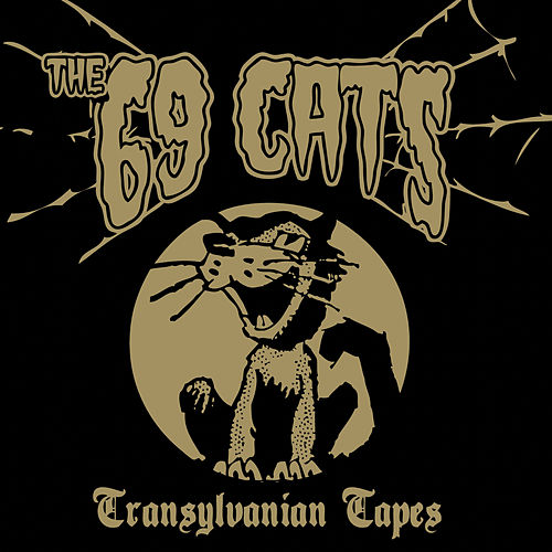 Transylvanian Tapes by The 69 Cats