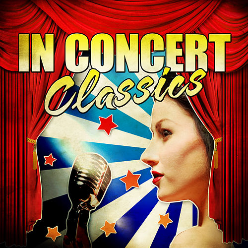 In Concert Classics by Various Artists