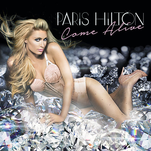 Come Alive von Paris Hilton