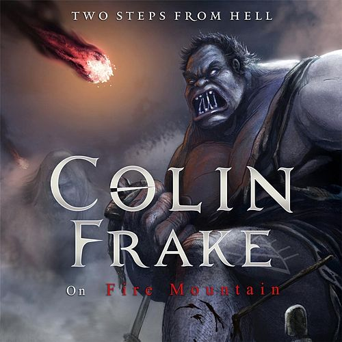 Colin Frake On Fire Mountain von Two Steps from Hell