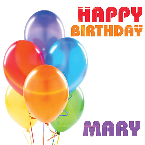Happy Birthday Mary Single By The Birthday Crew