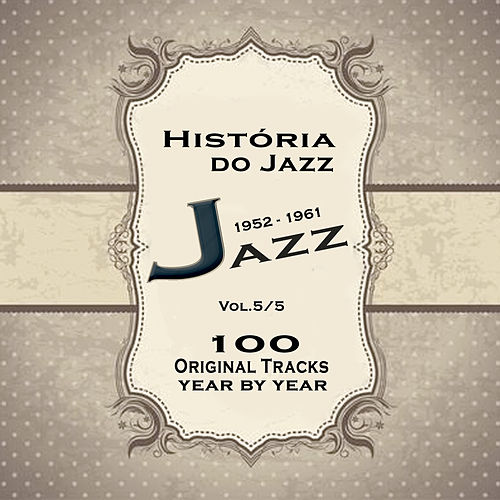 História do Jazz 1952-1961: Enciclopédia de Jazz Vol.5 von Various Artists
