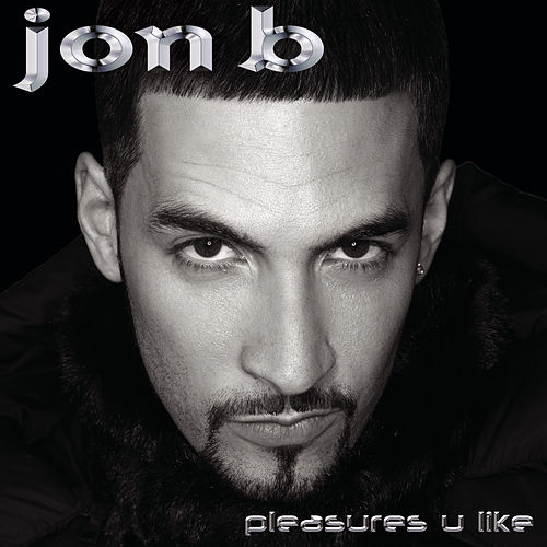 Pleasures U Like de Jon B.