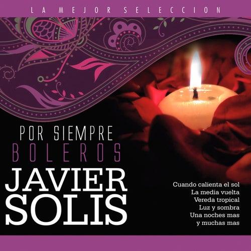 Javier Solis / Por Siempre Boleros de Javier Solis