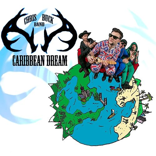 Caribbean Dream by Chris Buck Band