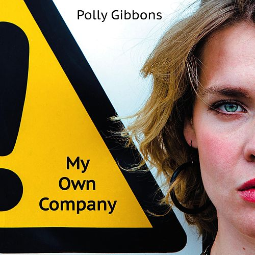 My Own Company by Polly Gibbons