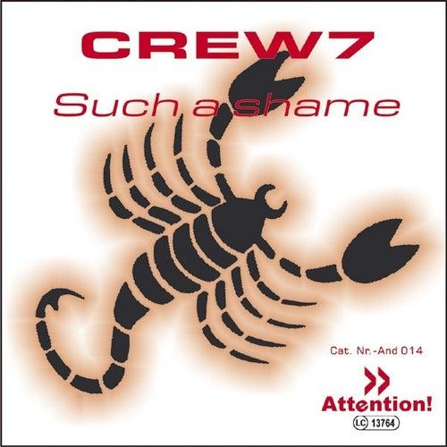 Such A Shame von Crew 7