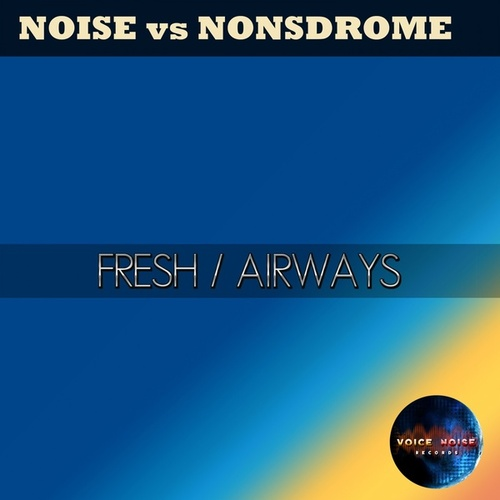 Fresh / Airways by DJ Noise