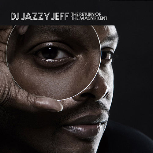 The Return Of The Magnificent de DJ Jazzy Jeff