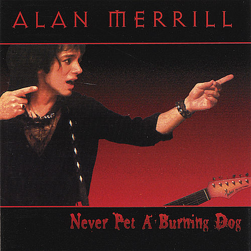 Never Pet A Burning Dog de Alan Merrill