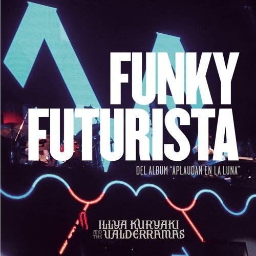 Funky Futurista de Illya Kuryaki and the Valderramas