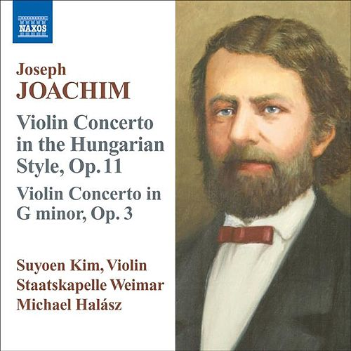 Joachim, J.: Violin Concerto, Op. 11, 'In the Hungarian Style' / Violin Concerto in G Minor, Op. 3 von Suyoen Kim