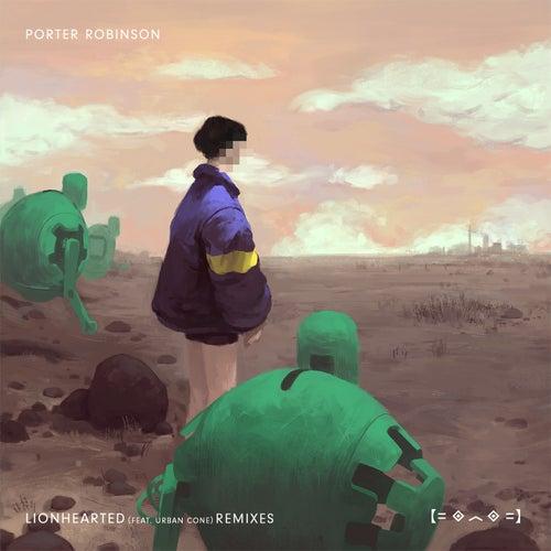 Lionhearted (Remixes) von Porter Robinson