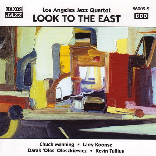 Los Angeles Jazz Quartet: Look To the East by Los Angeles Jazz Quartet