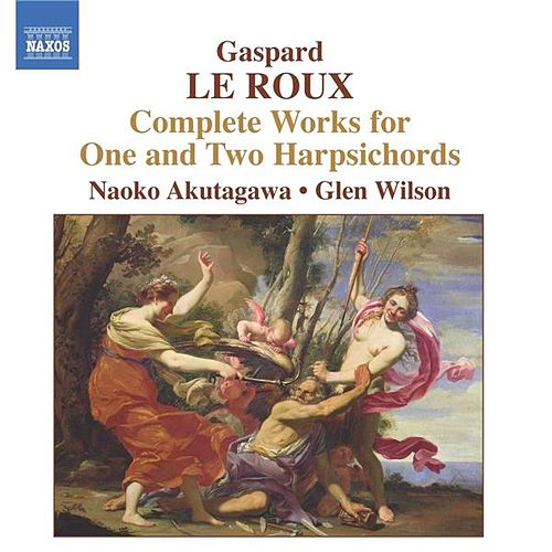 Le Roux: Complete Works for 1 and 2 Harpsichords by Naoko Akutagawa