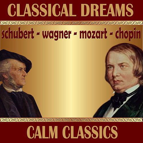 Classical Dreams. Calm Classics by Various Artists