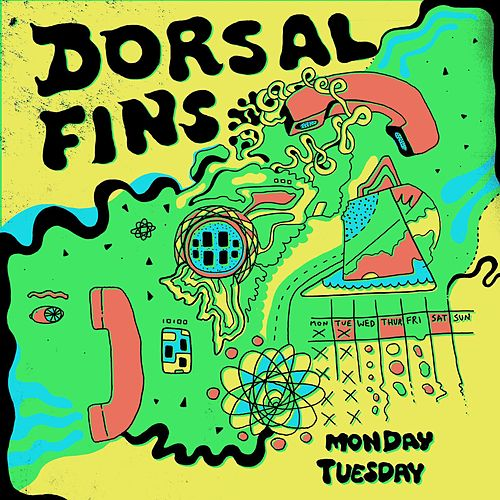 Monday Tuesday by Dorsal Fins